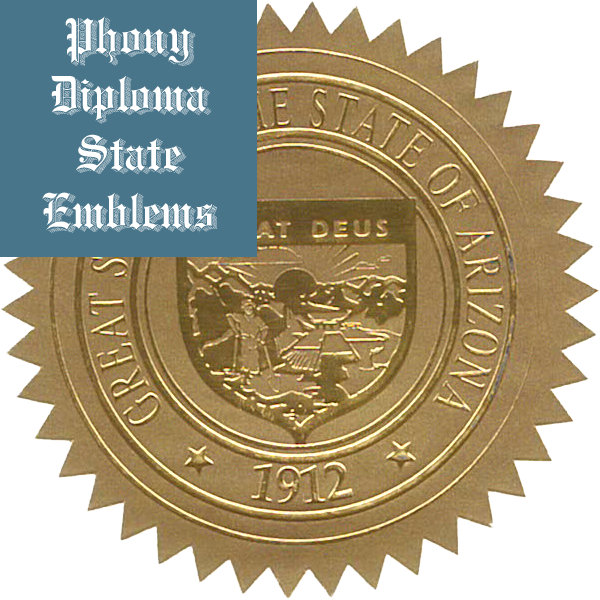 Arizona Embossed Gold State Emblem Applied To Fake Diplomas From Phonydiploma