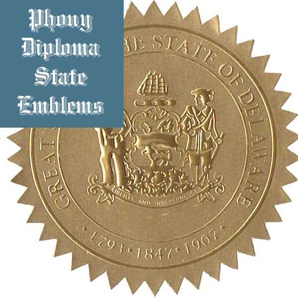 Delaware Embossed Gold State Emblem Applied To Fake Diplomas From Phonydiploma