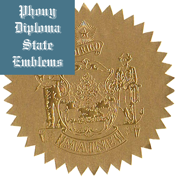 Maine Embossed Gold State Emblem Applied To Fake Diplomas From Phonydiploma