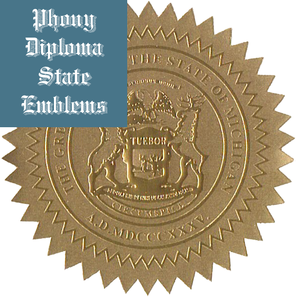 Michigan Embossed Gold State Emblem Applied To Fake Diplomas From Phonydiploma