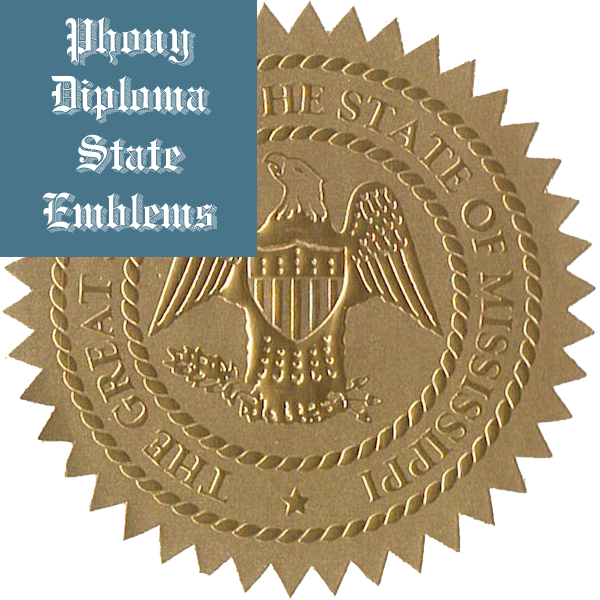 Mississippi Embossed Gold State Emblem Applied To Fake Diplomas From Phonydiploma
