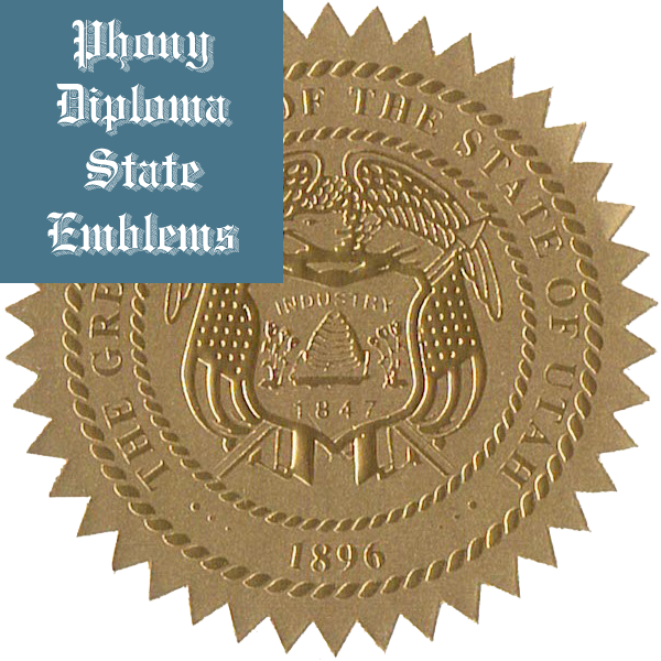 Utah Embossed Gold State Emblem Applied To Fake Diplomas From Phonydiploma