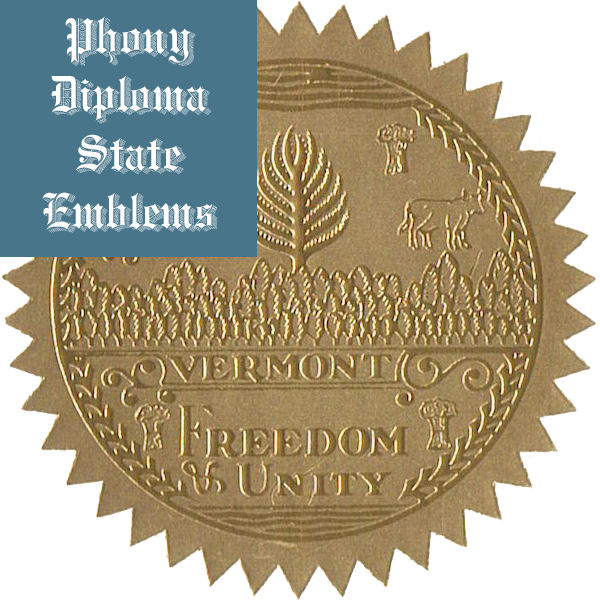 Vermont Embossed Gold State Emblem Applied To Fake Diplomas From Phonydiploma