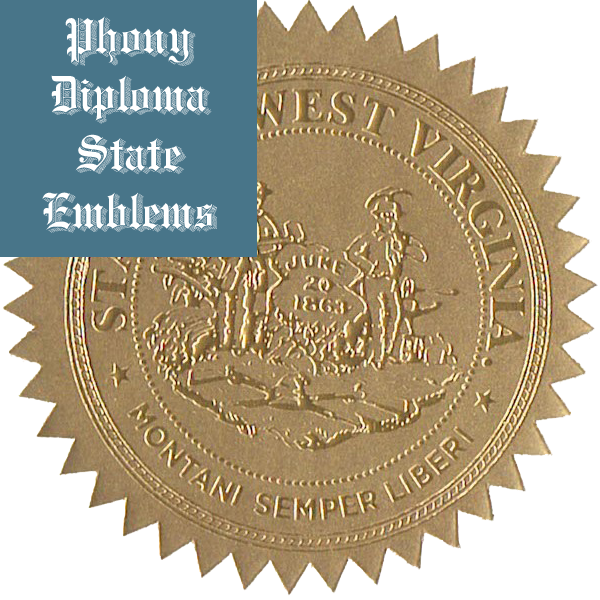 West Virginia Embossed Gold State Emblem Applied To Fake Diplomas From Phonydiploma
